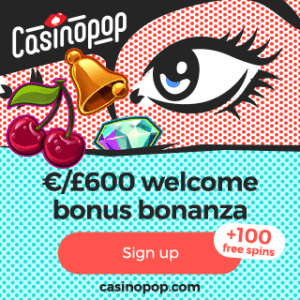 CasinoPop - 100 free spins and €/£600 bonus - online & mobile