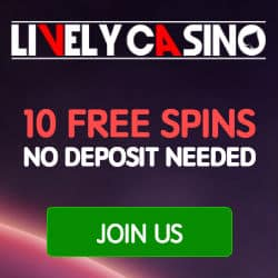Lively Casino - £200 extra bonus + 10 free spins - no deposit needed